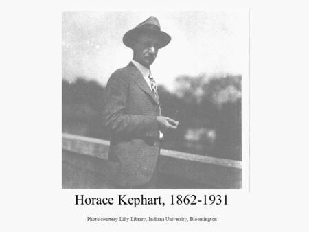 Horace Kephart, 1862-1931 Photo courtesy Lilly Library, Indiana University, Bloomington.