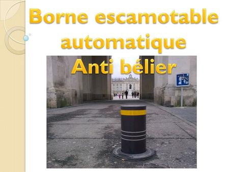 Borne escamotable automatique Anti bélier
