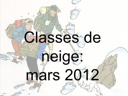 Classes de neige: mars 2012.