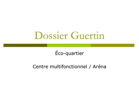 Éco-quartier Centre multifonctionnel / Aréna