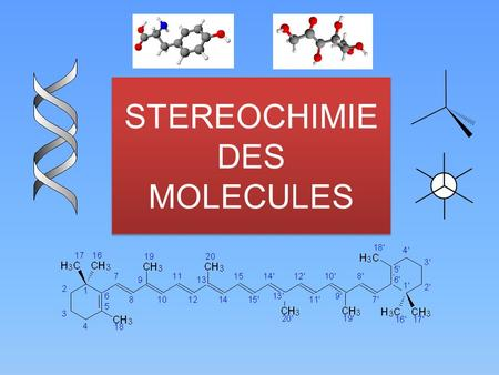 STEREOCHIMIE DES MOLECULES
