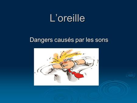 Dangers causés par les sons