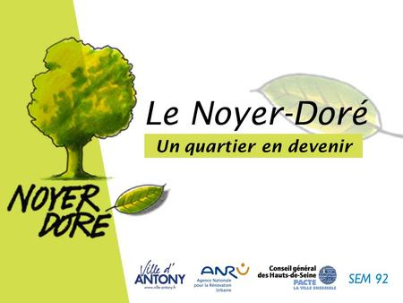Le Noyer-Doré Un quartier en devenir.