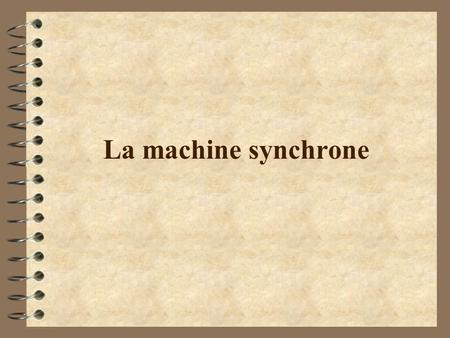 La machine synchrone.