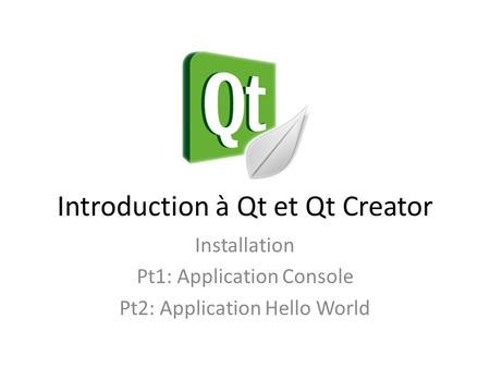 Introduction à Qt et Qt Creator