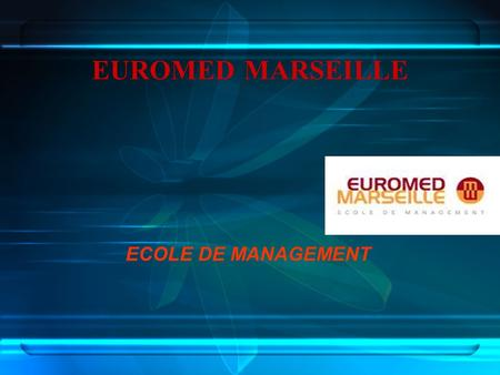 EUROMED MARSEILLE ECOLE DE MANAGEMENT.