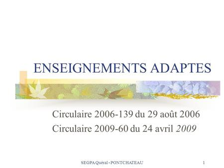 ENSEIGNEMENTS ADAPTES