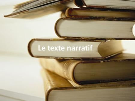 Le texte narratif.