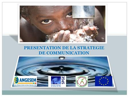 PRESENTATION DE LA STRATEGIE DE COMMUNICATION