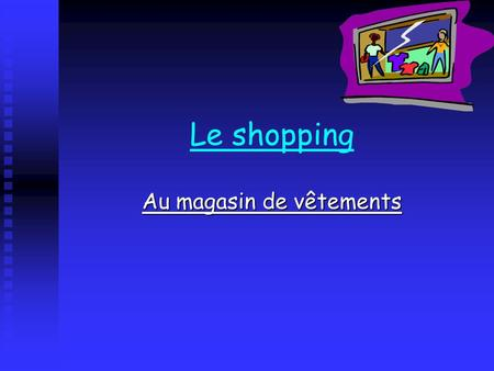 Au magasin de vêtements