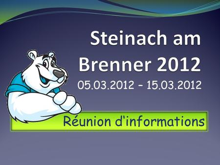 Steinach am Brenner 2012 Réunion d'informations