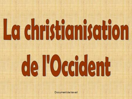 La christianisation de l'Occident