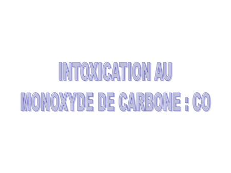 MONOXYDE DE CARBONE : CO