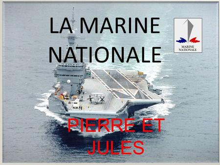 LA MARINE NATIONALE PIERRE ET JULES.