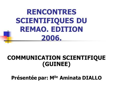 RENCONTRES SCIENTIFIQUES DU REMAO. EDITION 2006.