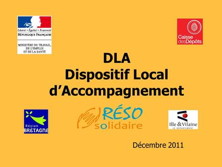 DLA Dispositif Local dAccompagnement Décembre 2011.