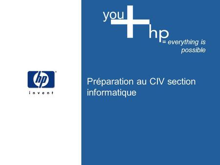 Préparation au CIV section informatique = everything is possible you.