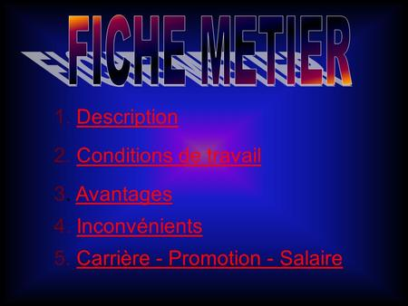 FICHE METIER Description 2. Conditions de travail 3. Avantages