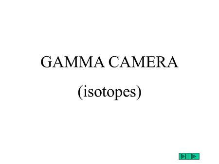 GAMMA CAMERA (isotopes) suit.