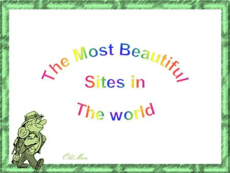 The Most Beautiful Sites in The world