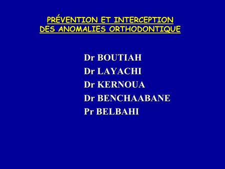 PRÉVENTION ET INTERCEPTION DES ANOMALIES ORTHODONTIQUE