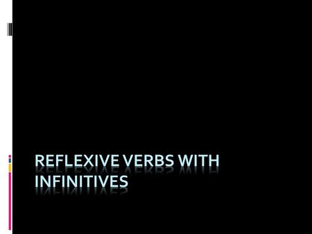 Reflexive verbs with infinitives