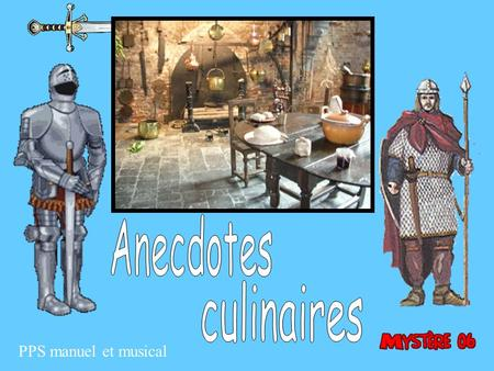 Anecdotes culinaires PPS manuel et musical.