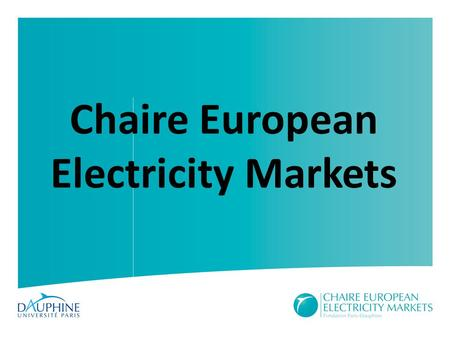 Chaire European Electricity Markets