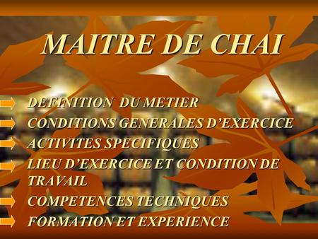 MAITRE DE CHAI DEFINITION DU METIER CONDITIONS GENERALES D'EXERCICE
