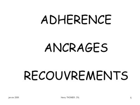 ADHERENCE ANCRAGES RECOUVREMENTS