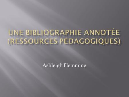 Ashleigh Flemming. Patsy M. Lightbown et Nina Spada. New York: Oxford University Press, 2006.