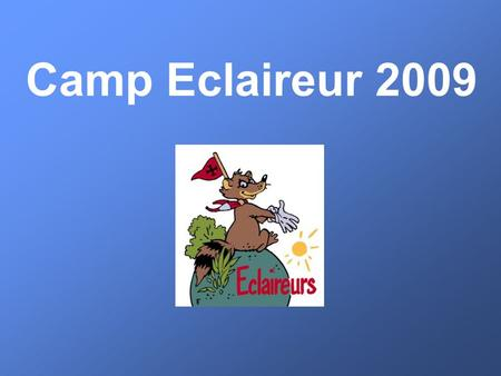 Camp Eclaireur 2009.