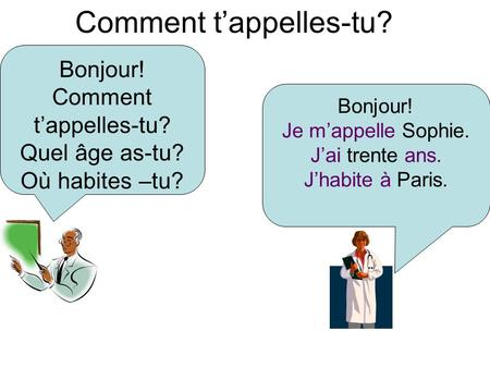 Comment t'appelles-tu?