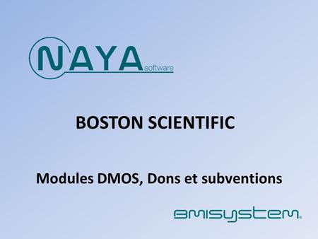 Modules DMOS, Dons et subventions