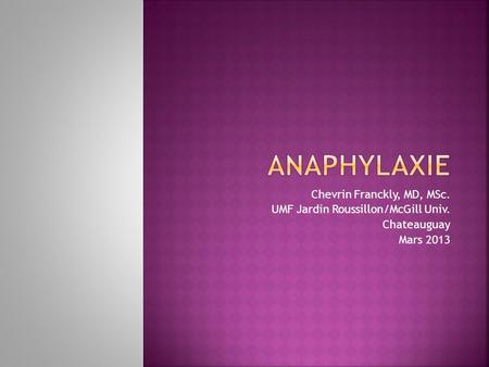 Anaphylaxie Chevrin Franckly, MD, MSc.