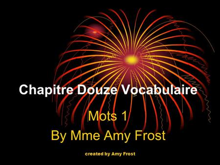 Chapitre Douze Vocabulaire Mots 1 By Mme Amy Frost created by Amy Frost.