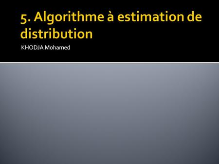 5. Algorithme à estimation de distribution