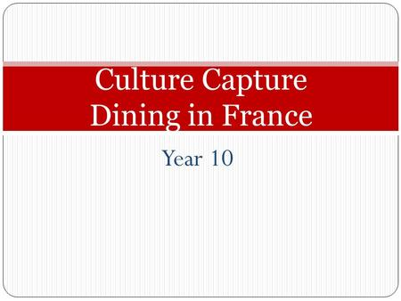 Culture Capture Dining in France