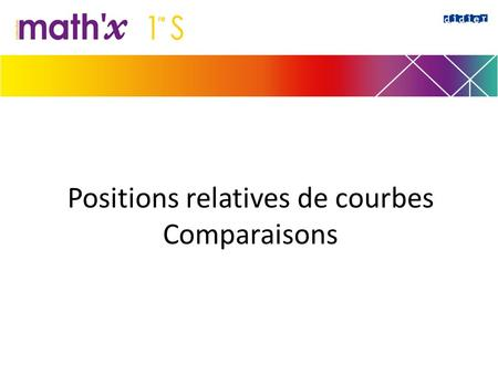 Positions relatives de courbes Comparaisons