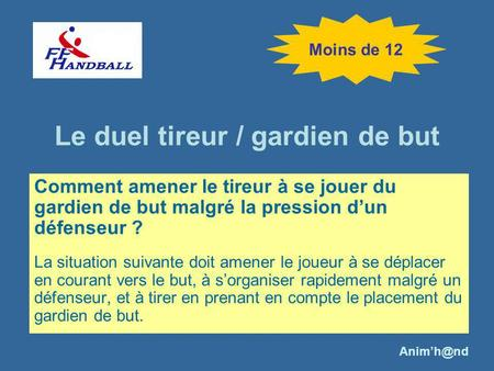 Le duel tireur / gardien de but