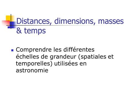 Distances, dimensions, masses & temps