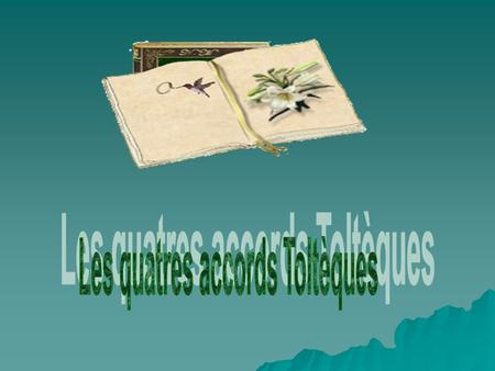 Les quatres accords Toltèques