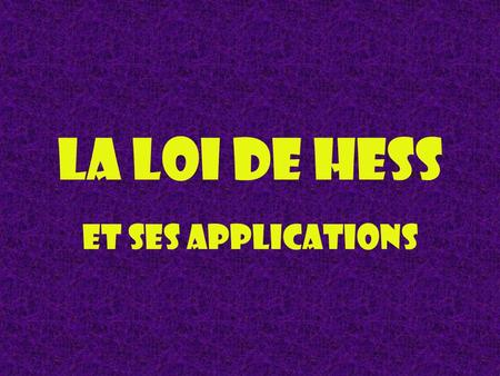 La loi de Hess et ses applications.