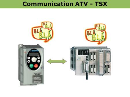 Communication ATV - TSX