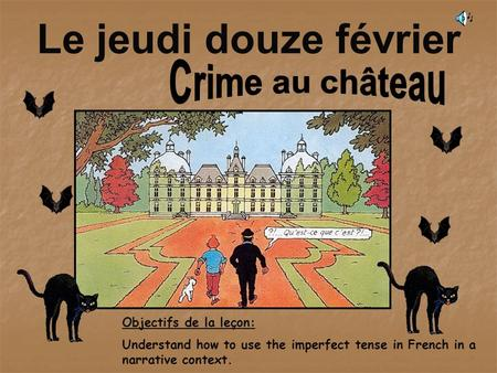 Objectifs de la leçon: Understand how to use the imperfect tense in French in a narrative context. Le jeudi douze février.