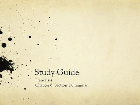 Study Guide Français 4 Chapter 6, Section 1 Grammar.