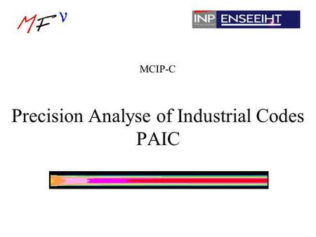 Precision Analyse of Industrial Codes PAIC MCIP-C.