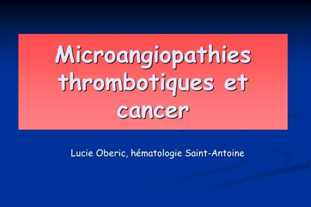 Microangiopathies thrombotiques et cancer