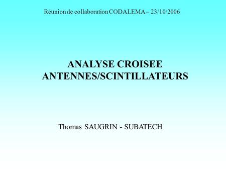 ANALYSE CROISEE ANTENNES/SCINTILLATEURS