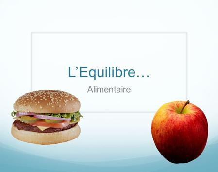 L'Equilibre… Alimentaire.